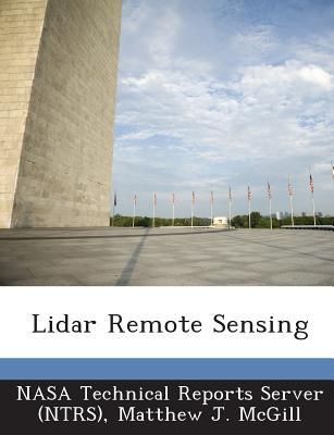 Lidar Remote Sensing - Nasa Technical Reports Server (Ntrs) (Creator), and McGill, Matthew J