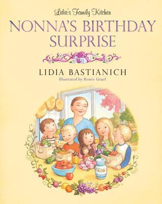 Lidia's Family Kitchen: Nonna's Birthday Surprise - Bastianich, Lidia
