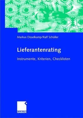 Lieferantenrating: Instrumente, Kriterien, Checklisten - Disselkamp, Marcus