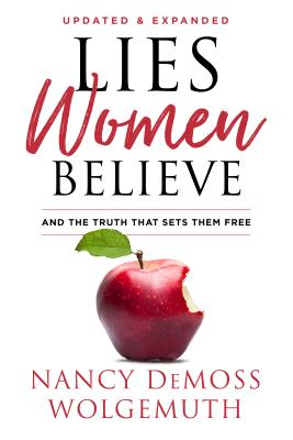 Lies Women Believe: And the Truth That Sets Them Free - Wolgemuth, Nancy DeMoss, and Elliot, Elisabeth (Foreword by)