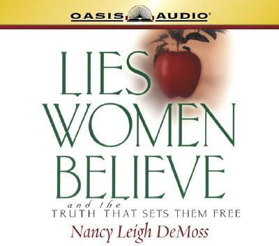 Lies Women Believe: And the Truth That Sets Them Free - DeMoss, Nancy Leigh, and Helm, Lisa (Narrator)