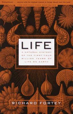 Life: A Natural History of the First Four Billion Years of Life on Earth - Fortey, Richard