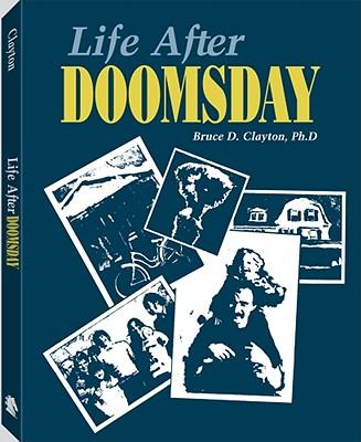 Life After Doomsday - Clayton, Bruce, Professor