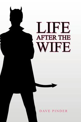 Life After the Wife - Pinder, Dave