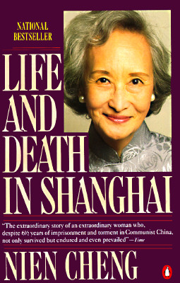 Life and Death in Shanghai - Cheng, Nien