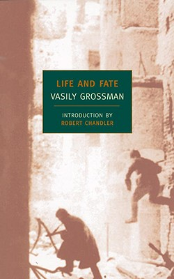 Life and Fate - Grossman, Vasily, and Chandler, Robert (Introduction by)