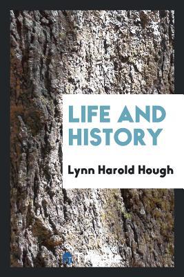 Life and History - Hough, Lynn Harold