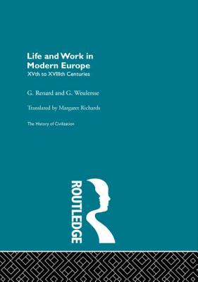 Life and Work in Modern Europe - Renard, G., and Weulersse, G.