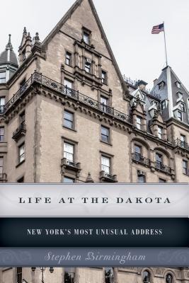Life at the Dakota: New York's Most Unusual Address - Birmingham, Stephen, and Birmingham, Stephen