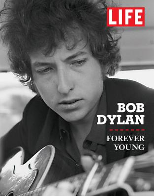 LIFE Bob Dylan: 50 Years on - Editors of Life