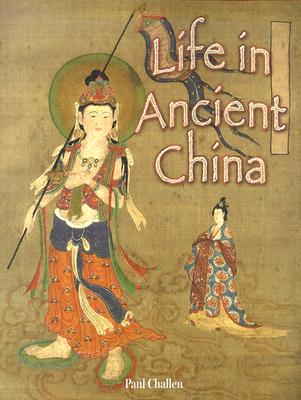 Life in Ancient China - Challen, Paul C