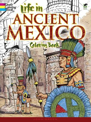 Life in Ancient Mexico Coloring Book - Green, John, and Coloring Books