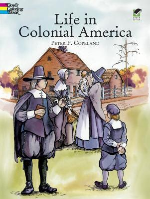 Life in Colonial America Coloring Book - Copeland, Peter F