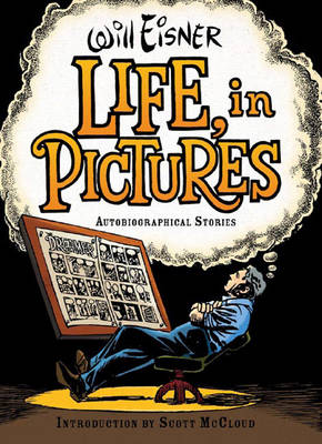 Life, in Pictures: Autobiographical Stories - Eisner, Will