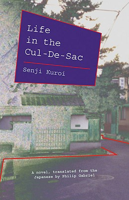 Life in the Cul-de-Sac - Kuroi, Senji, and Gabriel, Philip (Translated by)