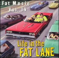 Life in the Fat Lane: Fat Music, Vol. 4 - Various Artists