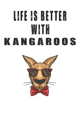 Life Is Better With Kangaroos: Cute Kangaroos Lovers Journal / Notebook / Diary / Birthday Gift (6x9 - 110 Blank Lined Pages) - Publishing, Bendle