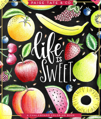 Life Is Sweet: An Adult Coloring Book - Roberts, Shannon, and Tate Select, Paige (Producer)