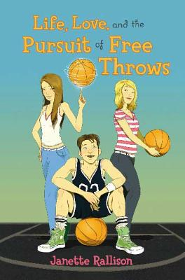 Life, Love, and the Pursuit of Free Throws - Rallison, Janette