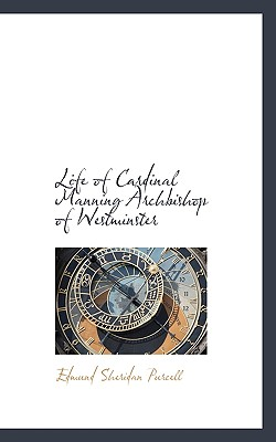 Life of Cardinal Manning Archbishop of Westminster - Purcell, Edmund Sheridan