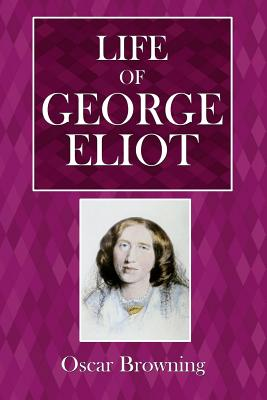 Life of George Eliot - Browning, Oscar