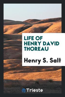 Life of Henry David Thoreau - Salt, Henry S
