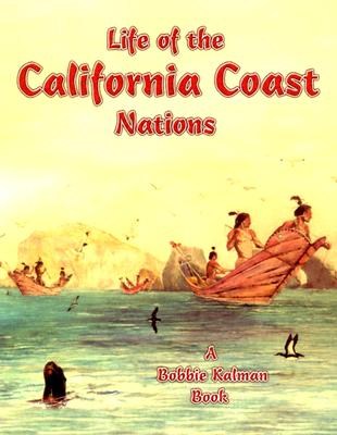 Life of the California Coast Nations - Aloian, Molly, and Kalman, Bobbie