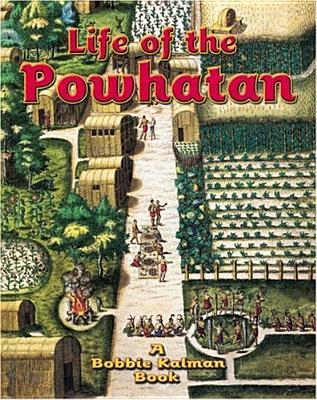 Life of the Powhatan - Kalman, Bobbie, and Sjonger, Rebecca