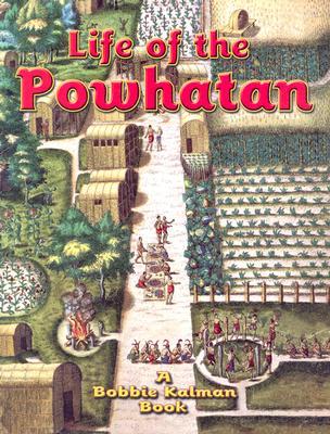 Life of the Powhatan - Sjonger, Rebecca, and Kalman, Bobbie