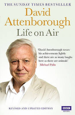 Life on Air: Memoirs of a Broadcaster - Attenborough, David, Sir
