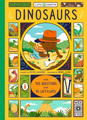 Life on Earth: Dinosaurs: With 100 Questions and 70 Lift-flaps! - Alexander, Heather