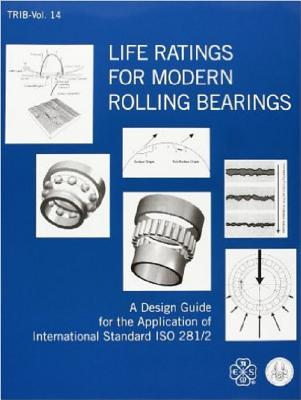 Life Ratings for Modern Rolling Bearings: A Design Guide for the Application of International Standard ISO 281/2 - Asme Tribology Division Technical Committee