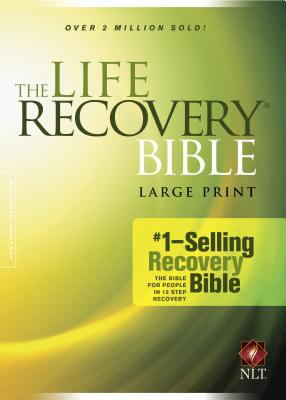 Life Recovery Bible-NLT-Large Print - Arterburn, Stephen (Notes by), and Stoop, David, Dr. (Notes by)