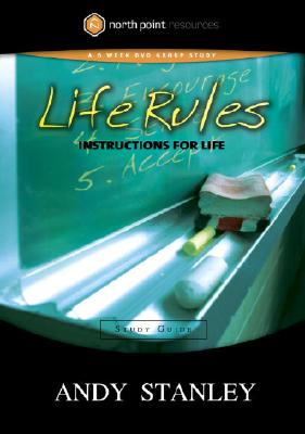 Life Rules Study Guide: Instructions for Life - Stanley, Andy