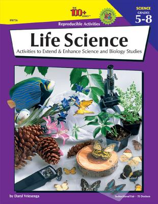 Life Science, Grades 5-8: Activities to Extend & Enhance Science and Biology Studies - Vriesenga, Daryl