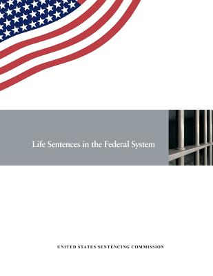 Life Sentences in the Federal System - United States Sentencing Commission