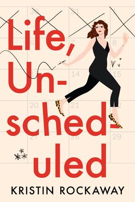 Life, Unscheduled - Rockaway, Kristin