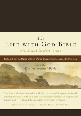 Life with God Bible-OE: With the Deuterocanonical Books - Foster, Richard J (Editor), and Beebe, Gayle (Editor), and Graybeal, Lynda L (Editor)