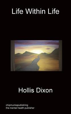 Life Within Life - Dixon, Hollis