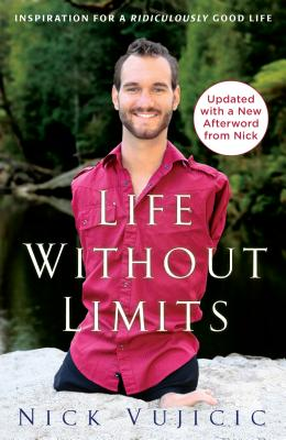 Life Without Limits: Inspiration for a Ridiculously Good Life - Vujicic, Nick