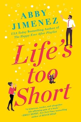 Life's Too Short - Jimenez, Abby