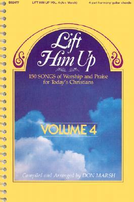 Lift Him Up - Volume 4 - Marsh, Don K