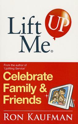 Lift Me Up! Celebrate Family & Friends - Kaufman, Ron