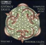 Ligeti: Complete Piano Music, Vol. 2