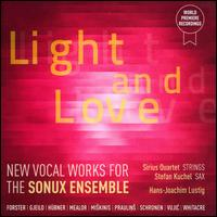 Light and Love - Hergen von Voigtländer (tenor); Jonathan Remstedt (tenor); Julian Clement (bass); Sirius Quartet; Sonux Ensemble;...