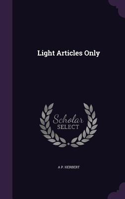 Light Articles Only - Herbert, A P