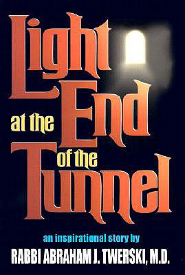 Light at the End of the Tunnel - Twerski, Abraham J, Rabbi, M.D.