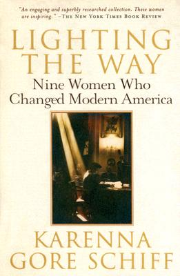 Lighting the Way: Nine Women Who Changed Modern America - Schiff, Karenna Gore