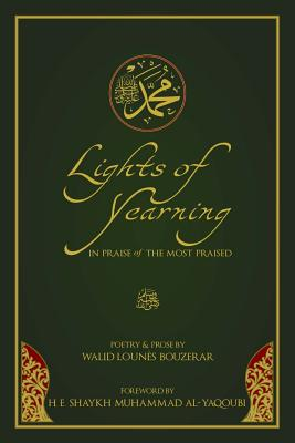 Lights of Yearning: In Praise of the Most Praised - Bouzerar, Walid Lounes