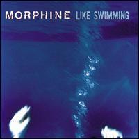 Like Swimming - Morphine